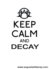 keep calm and decay